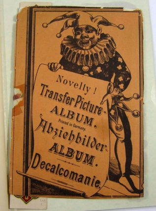 Penny Decalomanias and Other Transfer-Picture Lithographs for the Amusement of Children