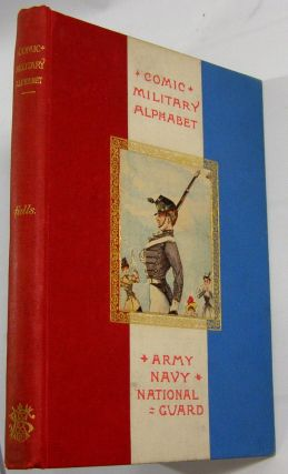 The Comic Military Alphabet: Army, Navy, National Guard. Gen. Pennypacker's Copy, De Witt C. Falls