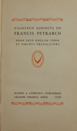 Eighteen Sonnets of Francis Petrarch Done Into English By Various Translators