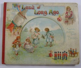 The Land of Long Ago: A Visit to Fairyland with Humpty Dumpty. L. L. Weedon