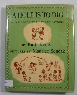 A Hole is to Dig: A First Book of First Definitions (Signed). Ruth Krauss, Maurice Sendak