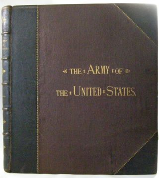The Army of the United States. Henry Loomis Nelson