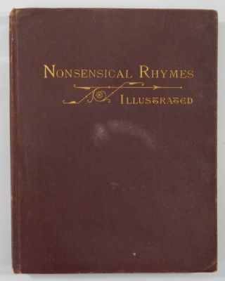 Nonsensical Rhymes Illustrated (Rummical Rhymes; Ye Comical Rhymes of Ancient Times). Charles...
