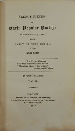 Select Pieces of Early Popular Poetry: Re-published Principally from Early Printed Copies in the Black Letter