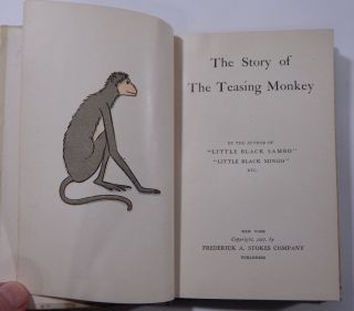 """The Story of the Teasing Monkey by the Author of """"Little Black Sambo"""" and """"Little Black Mingo"""""""