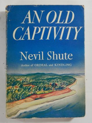 An Old Captivity. Nevil Shute