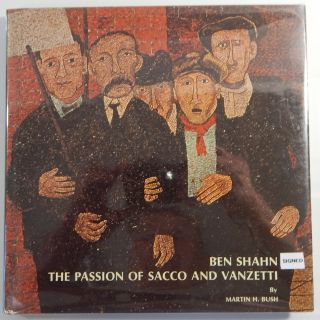 Ben Shahn: The Passion of Sacco and Vanzetti. Marvin Bush, Ben Shahn