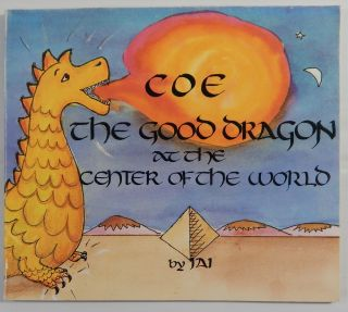 Coe the Good Dragon at the Center of the World. JAI