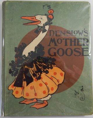 Denslow's Mother Goose. W. W. Denslow
