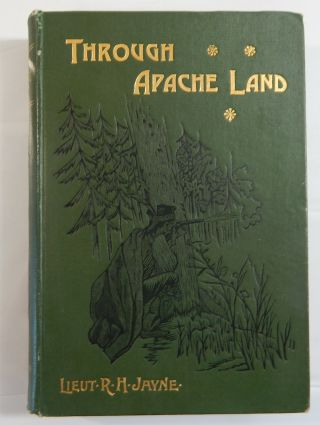 Through Apache Land. Lieut R. H. Jayne, Edward Sylvester Ellis