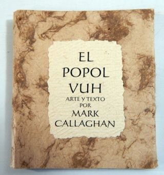 El Popol Vuh. Mark Callaghan