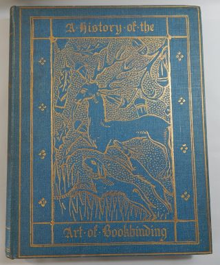 A History of the Art of Bookbinding. With Some Account of the Books of the Ancients. W. Salt...