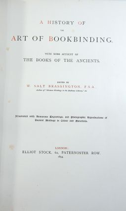 A History of the Art of Bookbinding. With Some Account of the Books of the Ancients.