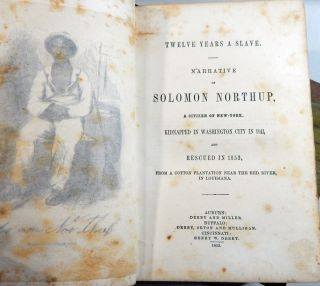 Twelve Years A Slave. Narrative of Solomon Northup, A Citizen of New York, Kidnapped in Washington City in 1841 and Rescued in 1853....