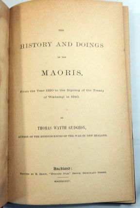 The History and Doings of the Maories, from the Year 1820 to the Signing of the Treaty of Waitangi in 1840