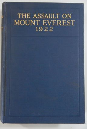 The Assault on Mount Everest 1922. Brigadier-General Hon. C. G. Bruce
