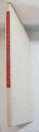 The Making of the Book of Common Prayer of 1928; Accompanied by an Original Leaf Printed on...
