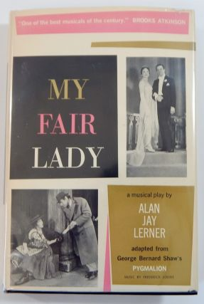 My Fair Lady. Alan Jay Lerner