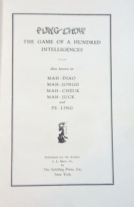 Pung Chow: The Game of a Hundred Intelligences, also known as Mah-Diao, Mah-Jongg, Mah-Cheuk, Mah-Juck and Pe-Ling