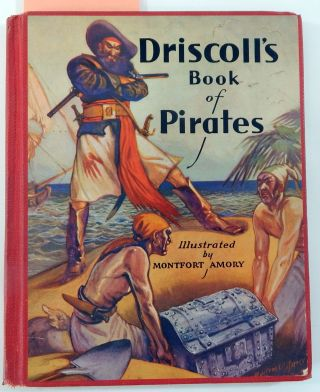 Driscoll's Book of Pirates. Charles B. Driscoll, Montford Amory