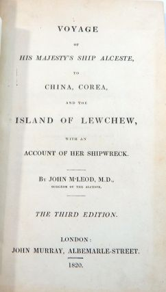 Voyage of His Majesty's Ship Alceste, to China, Corea, and the Island of Lewchew, with an Account of Her Shipwreck