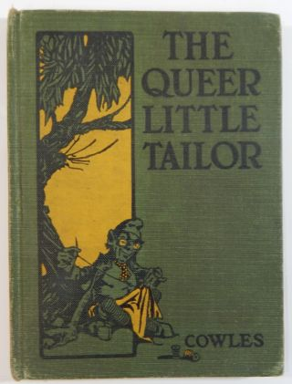 The Queer Little Tailor. Julia Darrow Cowles