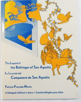 The Legend of the Bellringer of San Agustín; La Leyenda del Campanero de San Agustín. Patricia...