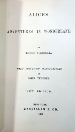 Alice's Adventures in Wonderland (New Edition); Through the Looking Glass and What ALice Found There (50th Thousand)