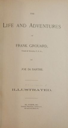 The Life and Adventures of Frank Grouard, Chief of Scouts, U.S.A.