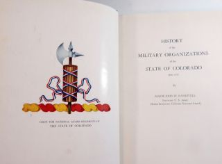 History of the Military Organizations of the State of Colorado, 1860-1935