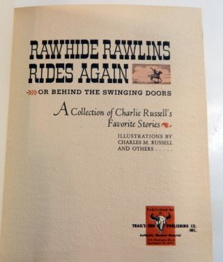 Rawhide Rawlins Rides Again, Or, Behind the Swinging Doors; A Collection of Charlie Russell's Favorite Stories.