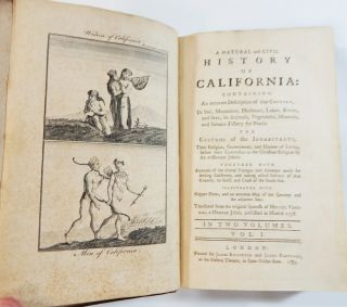 A Civil and Natural History of California, Containing an Accurate Description of that Country..... Translated from the Original Spanish of Miguel Venegas....
