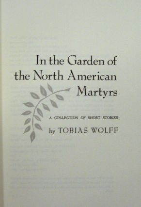 In The Garden Of The North American Martyrs Tobias Wolff First